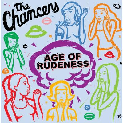 CD The Chancers - Age of Rudeness